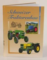 Schweizer Traktorenbau Band 1